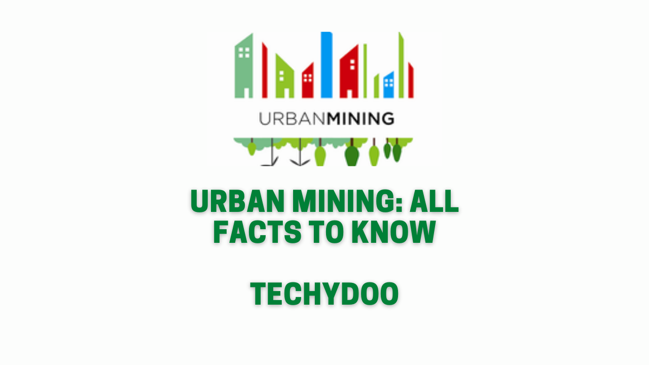 Urban Mining All Facts to Know