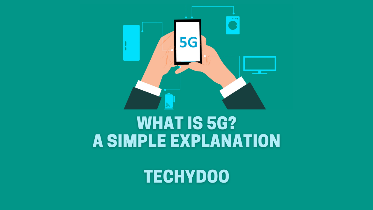 What is 5G Technology - A Simple Explanation
